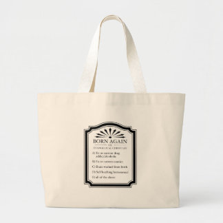 Born Again Means Crazy Large Tote Bag