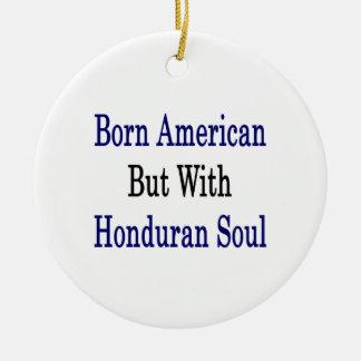 Born American But With Honduran Soul Christmas Tree Ornament
