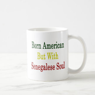 Born American But With Senegalese Soul Mugs