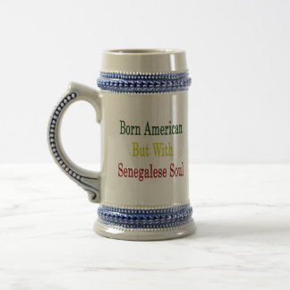 Born American But With Senegalese Soul Coffee Mugs