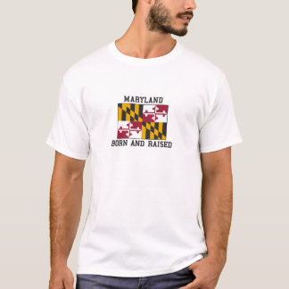 Born and Raised Maryland T-Shirt