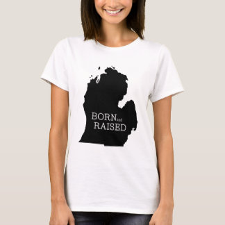 Born and Raised Michigan T-Shirt