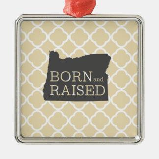 Born and Raised Oregon Metal Ornament