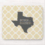 Born and Raised Texas Mouse Pad