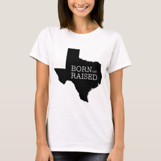Born and Raised Texas T-Shirt