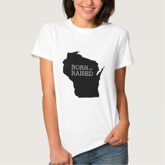 Born and Raised Winsonsin T-shirt