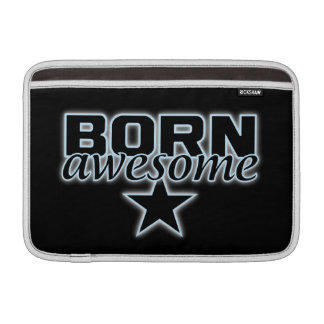 Born Awesome iPad / laptop sleeve