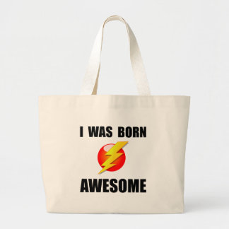 Born Awesome Large Tote Bag