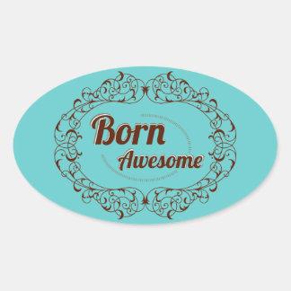 Born Awesome Ornate Swirls Blue Brown Oval Sticker
