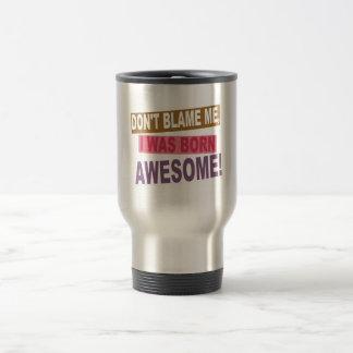 Born Awesome Travel Mug