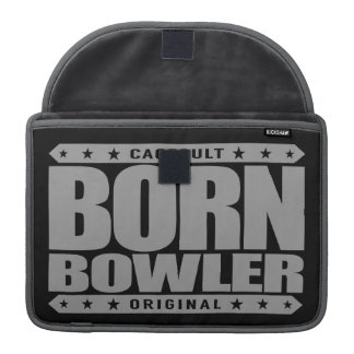 BORN BOWLER - Destined for Fastest Perfect Game MacBook Pro Sleeve