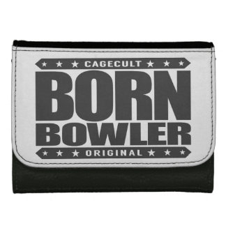 BORN BOWLER - Destined for Fastest Perfect Game Wallet For Women