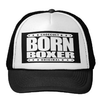 BORN BOXER - I Am Destined to be a Boxing Legend Trucker Hat