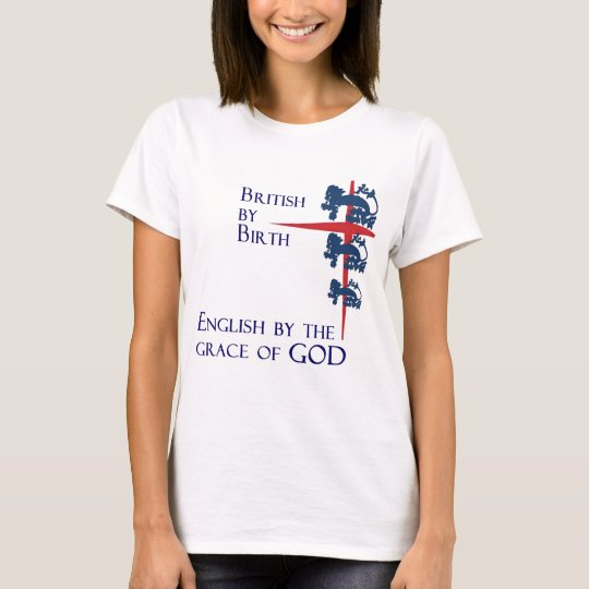 Born British English By the grace of GOD T-Shirt