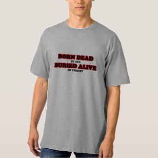 Born Dead, Buried Alive T-Shirt
