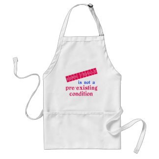 Born Female is Not a Pre Existing Condition Adult Apron