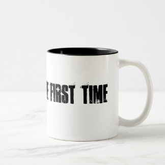 BORN FINE THE FIRST TIME COFFEE MUGS