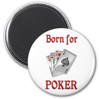 Born for Poker 2 Inch Round Magnet