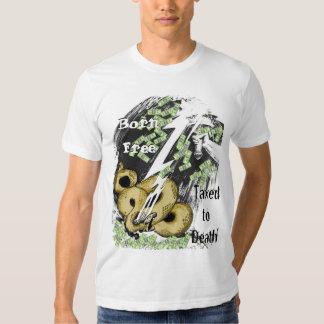 Born Free Taxed to Death Shirt