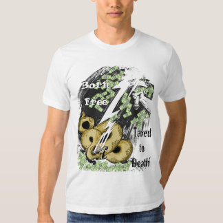 Born Free Taxed to Death T-Shirt