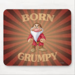 Born Grumpy Mouse Pads