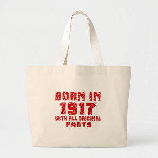 Born In 1917 With All Original Parts Large Tote Bag