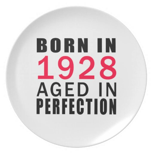 Born In 1928 Aged In Perfection Party Plate