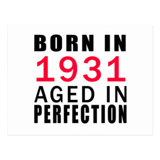 Born In 1931 Aged In Perfection Postcard