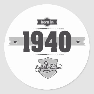Born in 1940 (Dark&Lightgrey) Classic Round Sticker