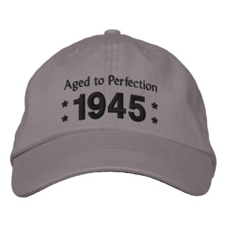 Born in 1945 AGED TO PERFECTION 70th Birthday V2D Embroidered Baseball Cap