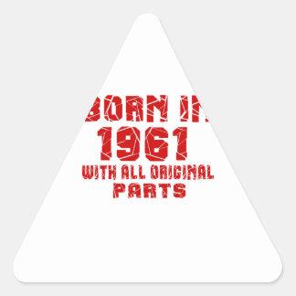 Born In 1961 With All Original Parts Triangle Sticker