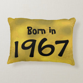 Born in 1967 Fun 50th Year Old Birthday Gift Idea Accent Pillow