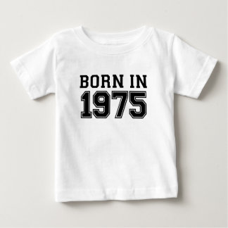 BORN IN 1975.png Baby T-Shirt