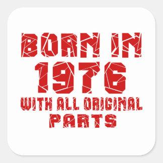 Born In 1976 With All Original Parts Square Sticker