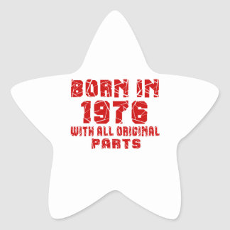 Born In 1976 With All Original Parts Star Sticker