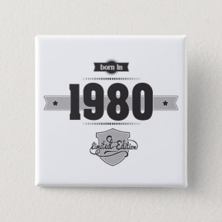 Born in 1980 (Dark&Lightgrey) Pinback Button