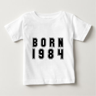 Born In 1984 black Baby T-Shirt