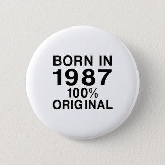 Born In 1987 Pinback Button