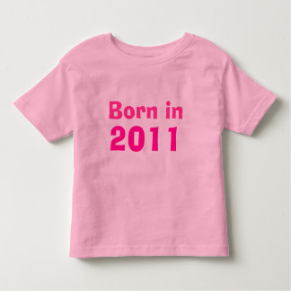 Born in 2011 toddler t-shirt