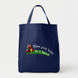 Born in a Barn Quote Grocery Tote Bags