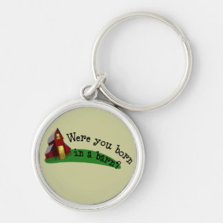 Born in a Barn Quote Keychain