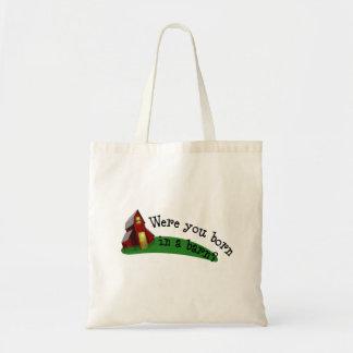 Born in a Barn Quote Tote Bag