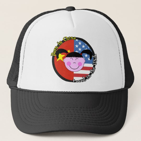 Born in China Loved in the USA Big Girl Trucker Hat