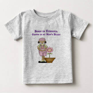 Born in Ethiopia Grown in my Mom's Heart Baby T-Shirt