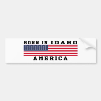 Born In Idaho Car Bumper Sticker