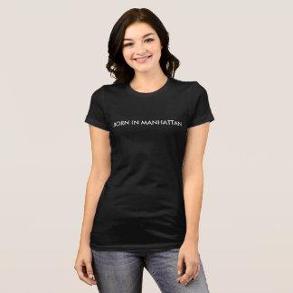 Born in Manhattan Womens T-Shirt