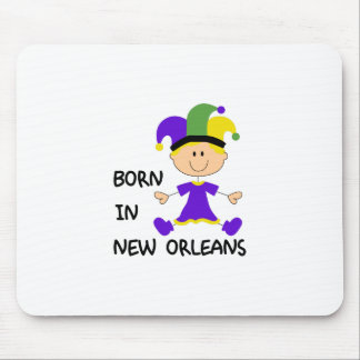 BORN IN NEW ORLEANS MOUSE PAD