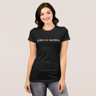 Born in Queens Womens T-Shirt