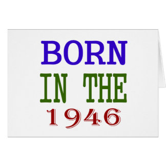 Born In The 1946 Card