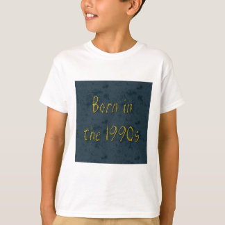 Born in the 1990s T-Shirt